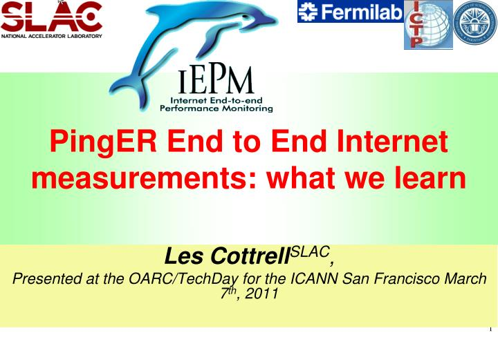 Pinger end to end internet measurements what we learn
