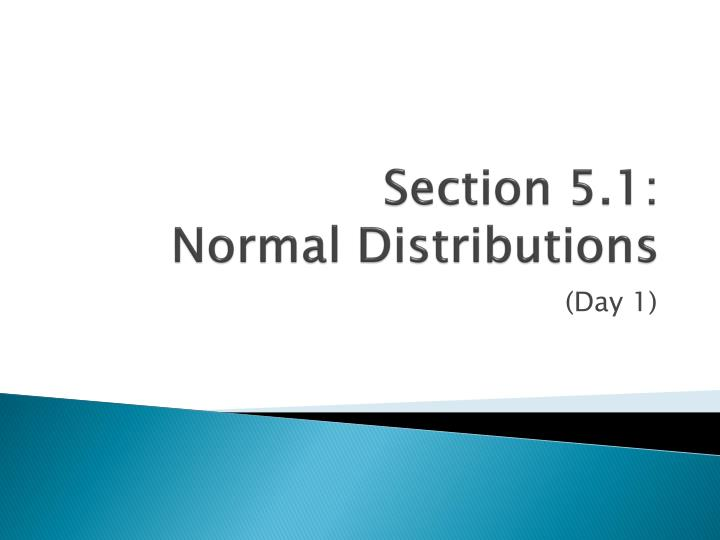 Section 5 1 normal distributions