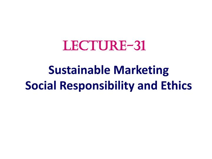 sustainable marketing social responsibility and ethics n.