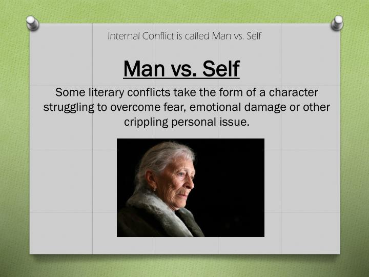 Internal Conflict is called Man vs. Self