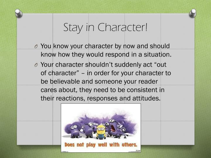 Stay in Character!