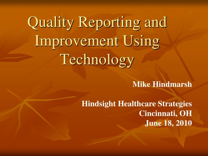Quality reporting and improvement using technology