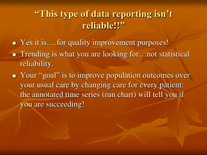 """This type of data reporting isn't reliable!!"""