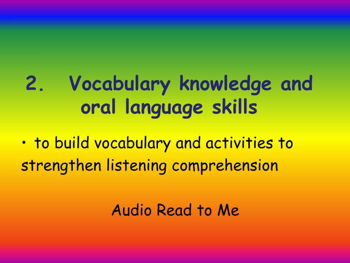 2. Vocabulary knowledge and oral language skills