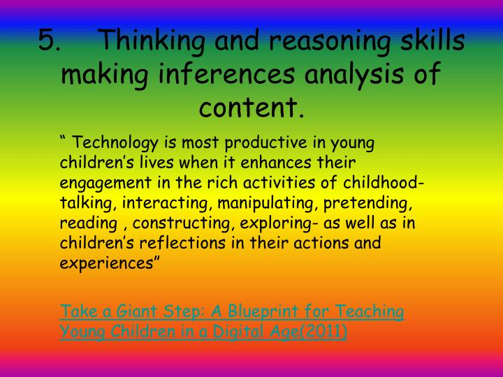 5. Thinking and reasoning skills making inferences analysis of content.