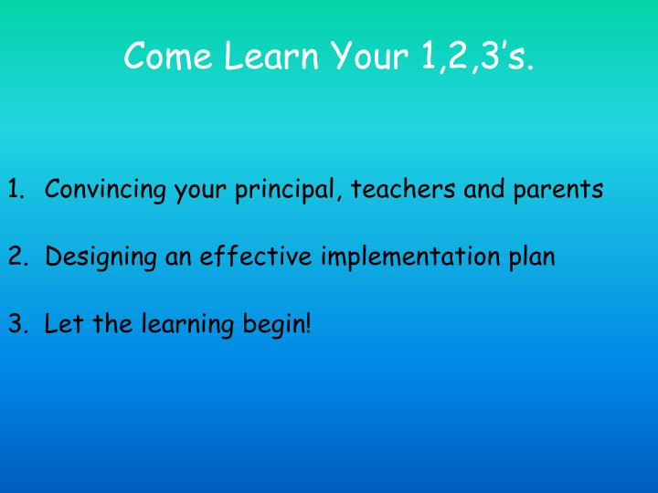 Come learn your 1 2 3 s
