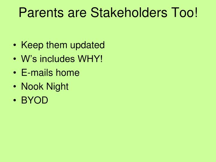 Parents are Stakeholders Too!