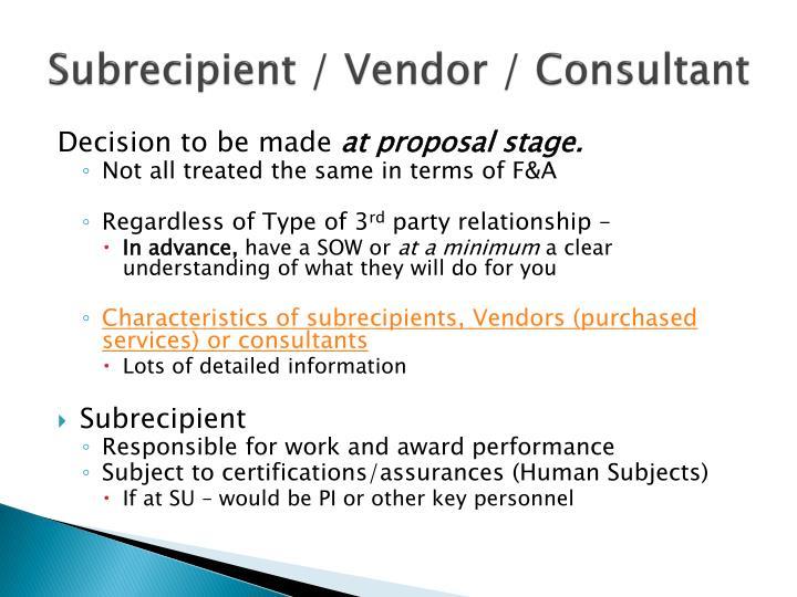 Subrecipient / Vendor / Consultant