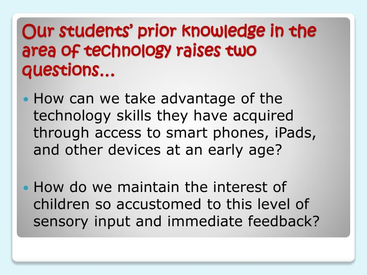 How can we take advantage of the technology skills they have acquired through access to smart phones,