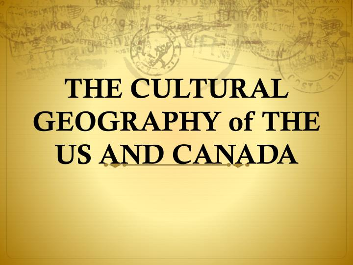 The cultural geography of the us and canada