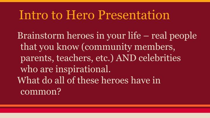 Intro to hero presentation