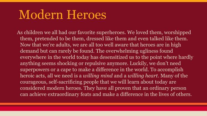 Modern heroes