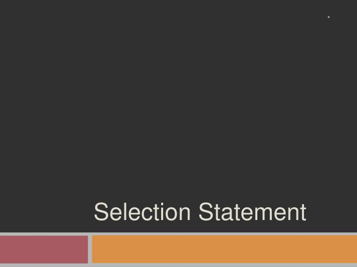 Selection Statement
