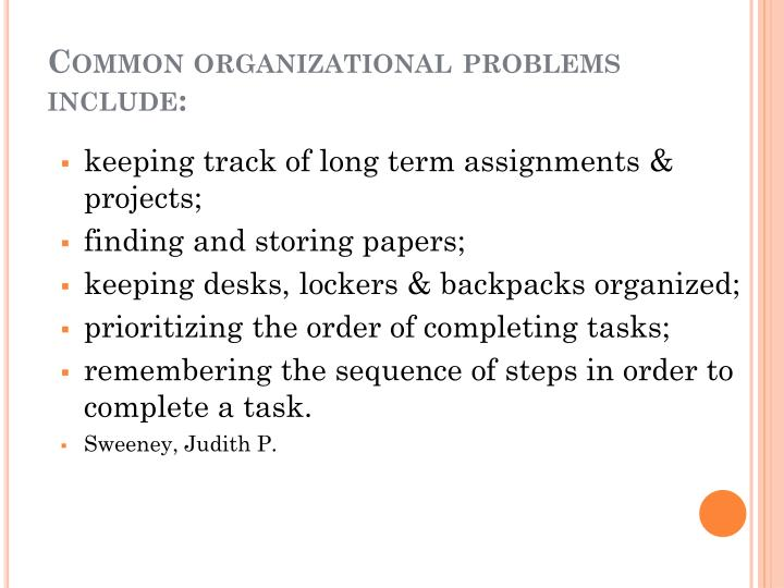 Common organizational problems    include: