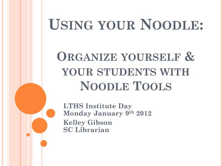Using your noodle organize yourself your students with noodle tools