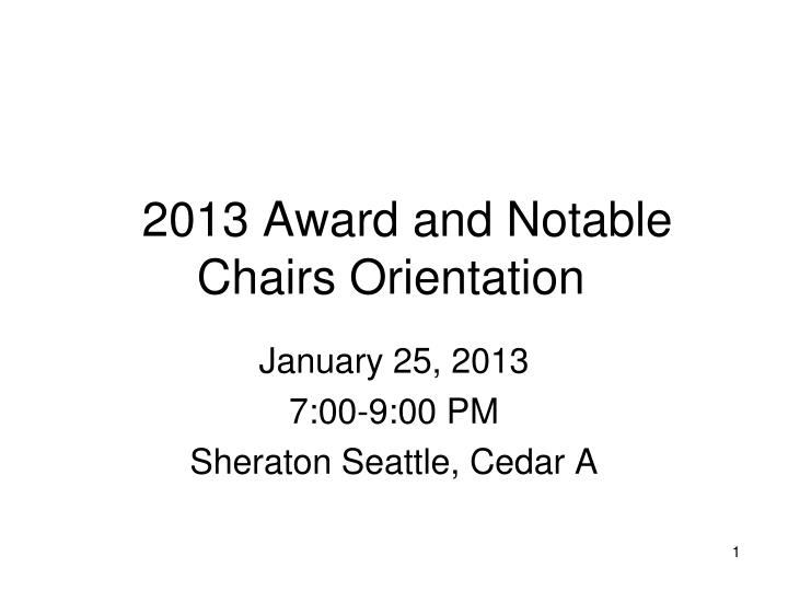 2013 award and notable chairs orientation