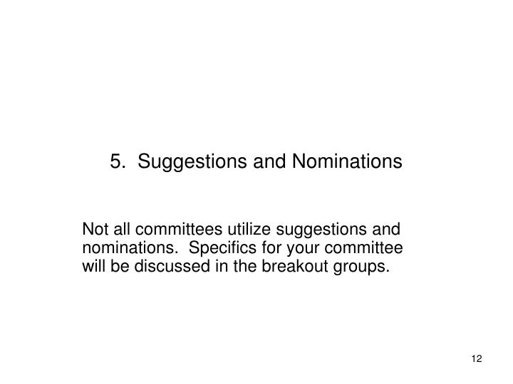 5.  Suggestions and Nominations