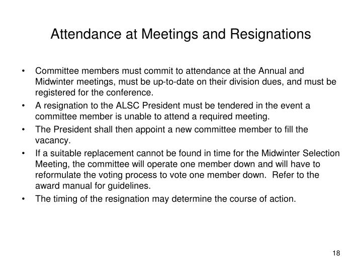 Attendance at Meetings and Resignations