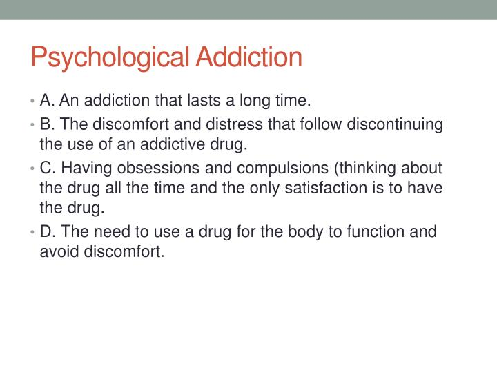 Psychological Addiction