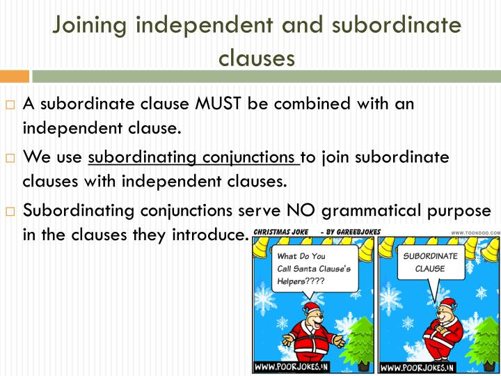 Joining independent and subordinate clauses