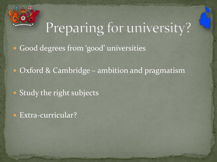 Preparing for university?