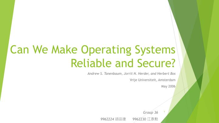 can we make operating systems reliable and secure n.