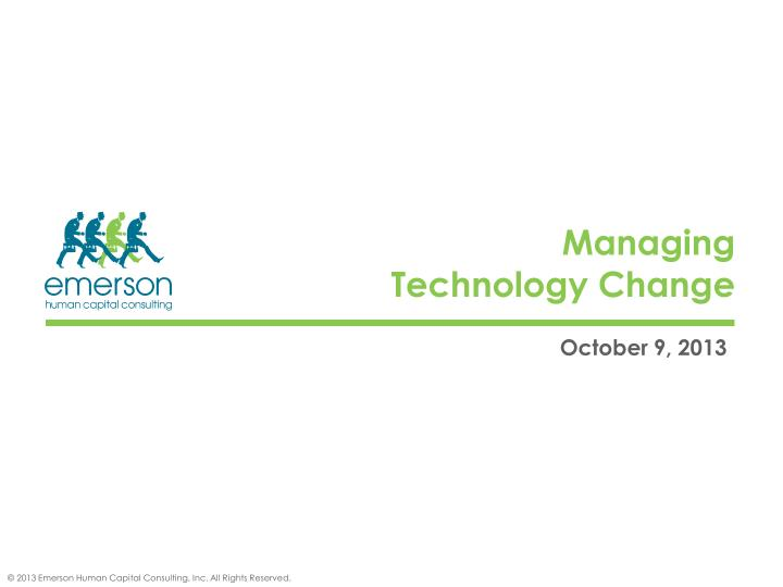 Managing technology change