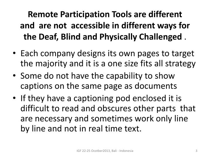 Remote Participation Tools are different and