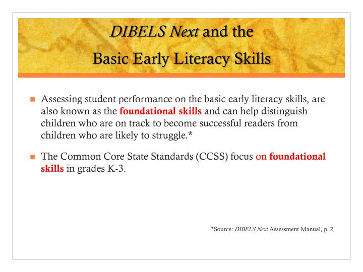 Dibels next and the basic early literacy skills