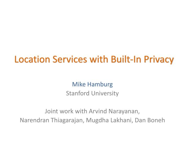 location services with built in privacy n.