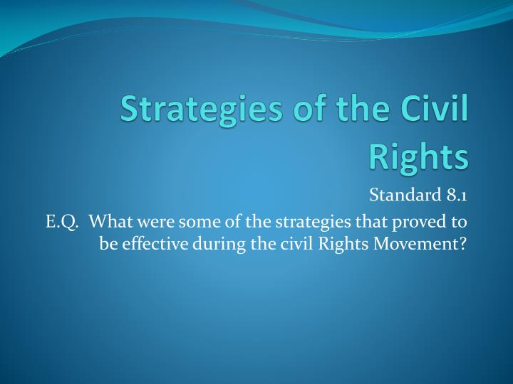 Strategies of the civil rights