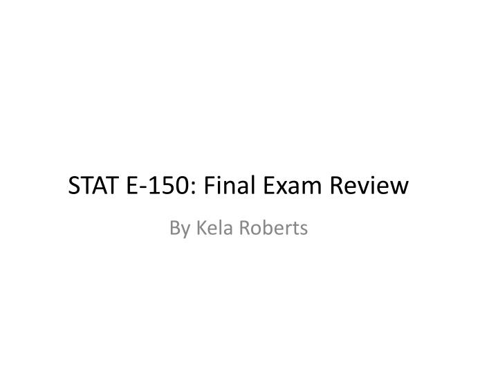 stat e 150 final exam review n.
