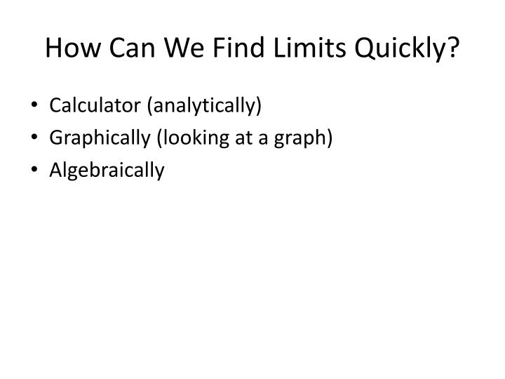 How Can We Find Limits Quickly?