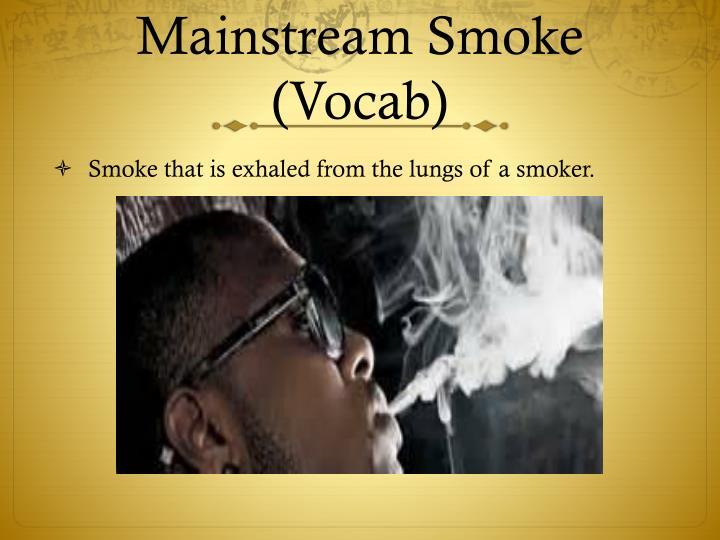 Mainstream smoke vocab