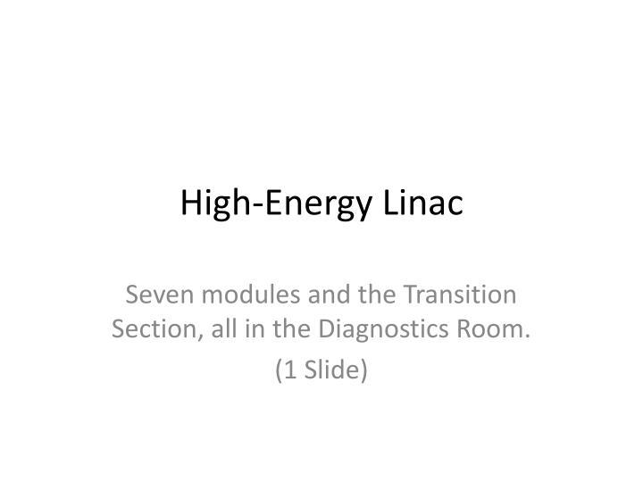 High-Energy Linac