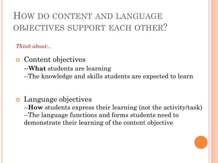 How do content and language objectives support each other?