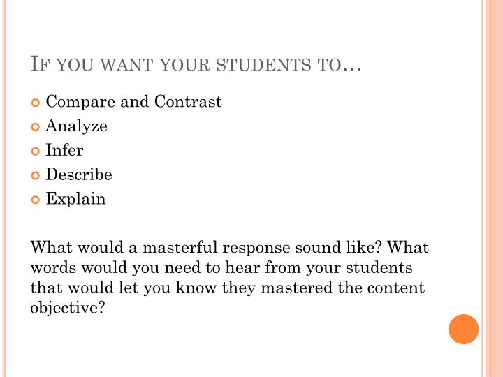 If you want your students to…