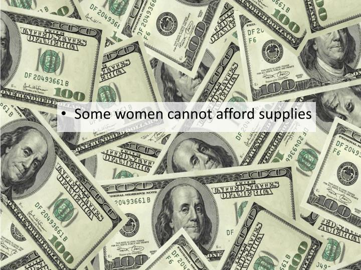 Some women cannot afford supplies