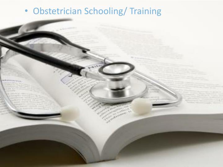 Obstetrician Schooling/ Training