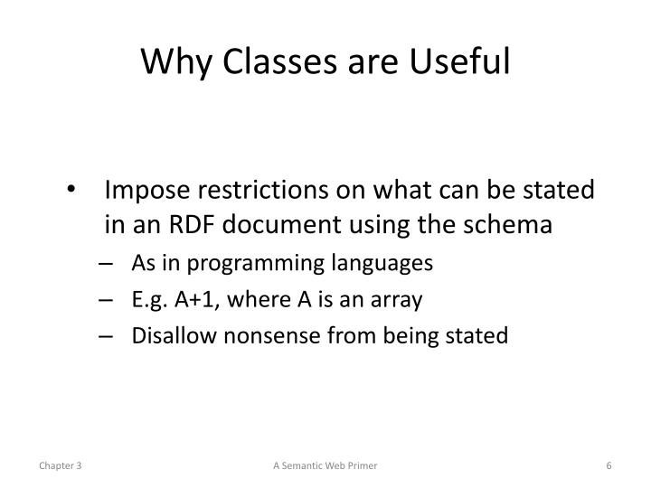 Why Classes are Useful