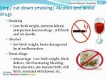 stop cut down smoking alcohol and avoid drugs