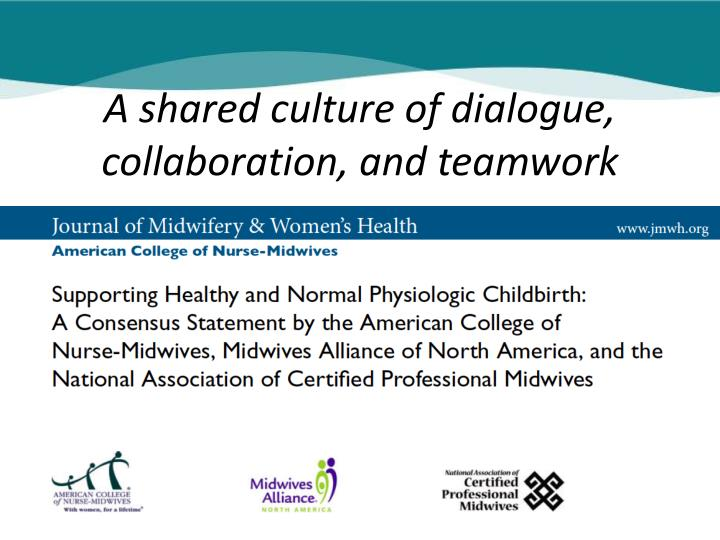 A shared culture of dialogue, collaboration, and