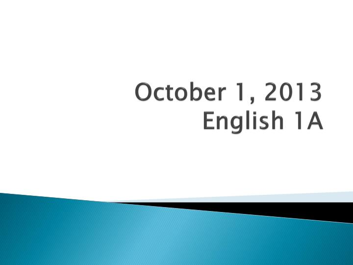 october 1 2013 english 1a n.