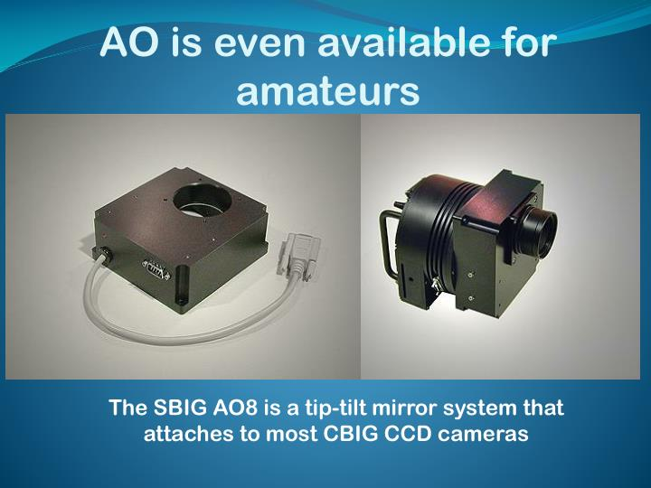 AO is even available for amateurs