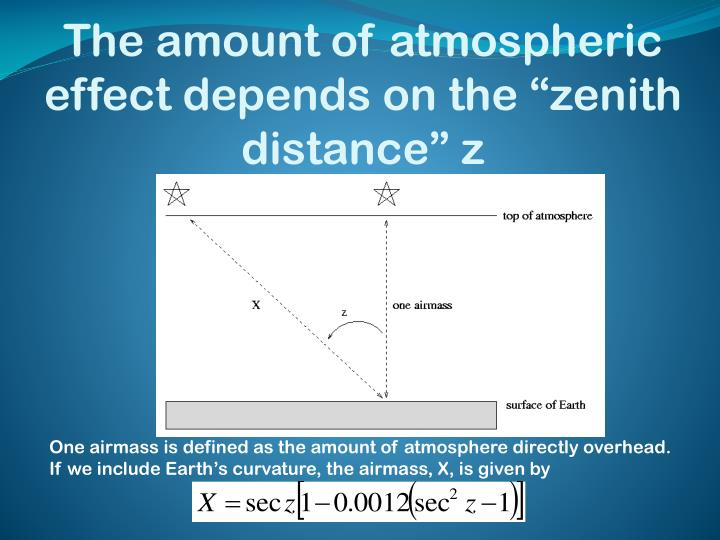 """The amount of atmospheric effect depends on the """"zenith distance"""" z"""