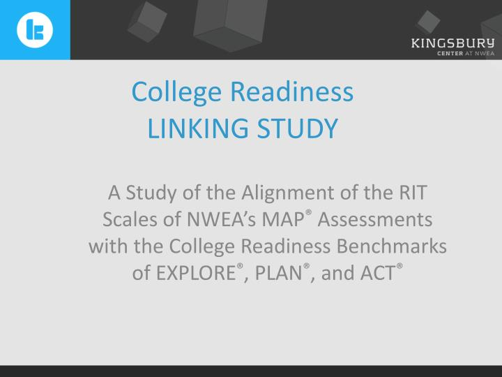 College readiness linking study