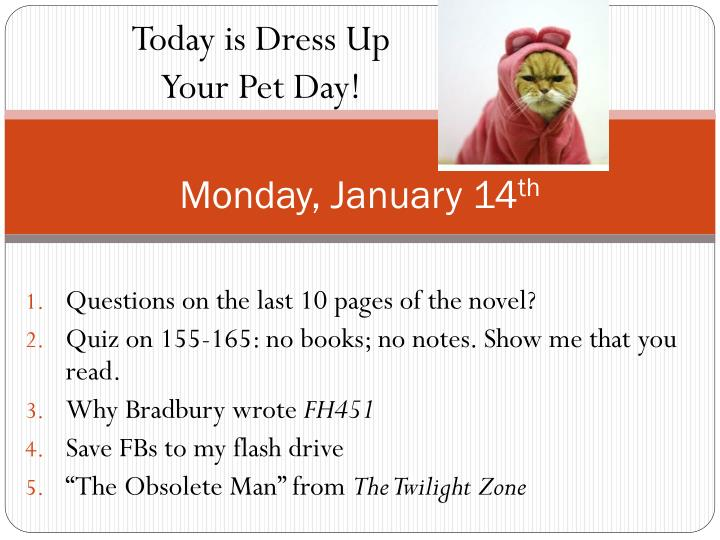 Ppt monday january 14 th powerpoint presentation id2653200 today is dress up your pet day toneelgroepblik Images