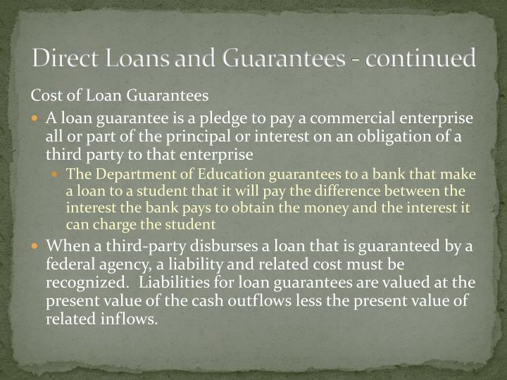 Direct Loans and Guarantees - continued