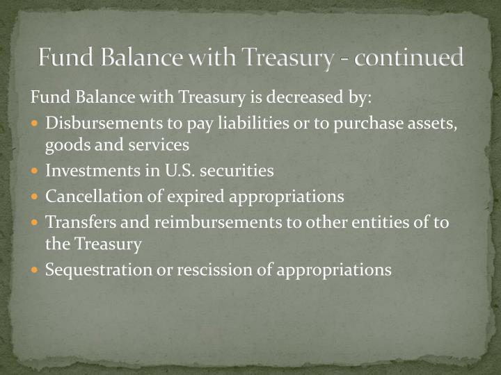 Fund Balance with Treasury - continued