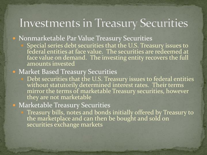 Investments in Treasury Securities